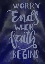 Worry Ends When Faith Begins; Christian Notebook/Journal for Men/Women