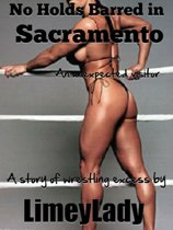 No Holds Barred in Sacramento