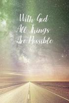 With God All Things Are Possible: Prayer Journal - a beautiful peaceful notebook cover with 120 blank, lined pages.