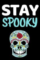 Stay Spooky: Funny Spider Lover Notebook/Journal (6'' X 9'')