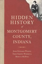 Hidden History of Montgomery County, Indiana