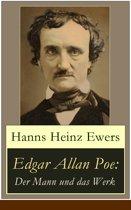 Edgar Allan Poe: Der Mann und das Werk (Vollst ndige Ausgabe mit Illustrationen)