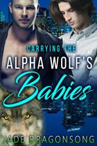 Carrying The Alpha Wolf's Babies (MM Alpha Omega Fated Mates Mpreg Shifter)