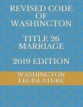 Revised Code of Washington Title 26 Marriage 2019 Edition