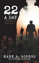 Twenty-Two a Day