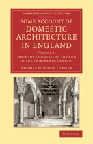 Some Account of Domestic Architecture in England 2 Volume Set Some Account of Domestic Architecture in England