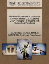 Southern Governors' Conference V. United States U.S. Supreme Court Transcript of Record with Supporting Pleadings