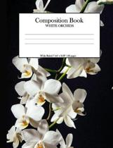 Composition Book White Orchids: Wide Ruled 7.44'' x 9.69'' 118 pages