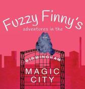 Fuzzy Finny's Adventure in the Magic City