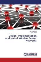 Design, Implementation and Test of Wireless Sensor Networks
