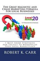 The Great Magnetic and Chase Marketing Formula for Local Businesses