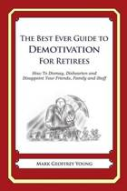 The Best Ever Guide to Demotivation for Retirees