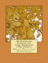 100 Multiplication Worksheets with 4-Digit Multiplicands, 1-Digit Multipliers