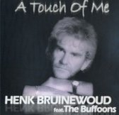 Henk Bruinewoud ft the Buffoons - A touch of me