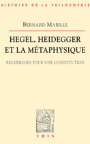 Hegel, Heidegger et la métaphysique