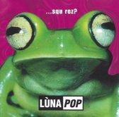 Lunapop - Squerez?
