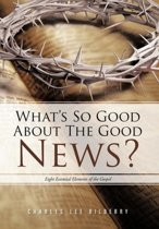 What's So Good About The Good News?