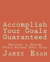 Accomplish Your Goals Guaranteed