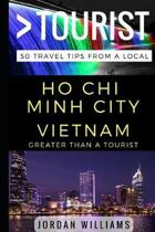 Greater Than a Tourist - Ho Chi Minh City Vietnam