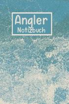 Angler Notizbuch: Angel Fangbuch, Tagebuch, Logbuch f�r Angler, Angeln, Fangen, Notieren, Organisieren
