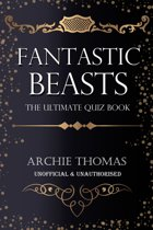 Fantastic Beasts and Where to Find Them - The Ultimate Quiz Book