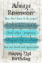 Always Remember You Don't Have to Be Perfect Happy 71st Birthday: Cute 71st Birthday Card Quote Journal / Notebook / Diary / Greetings / Appreciation