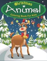 Christmas Animal Coloring Book for Kids: A Cute Christmas Coloring Book for Children's Christmas Gift or Present for Toddlers & Kids - 40 Beautiful Pa