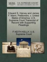 Edward S. Harvey and James F. Mann, Petitioners, V. United States of America. U.S. Supreme Court Transcript of Record with Supporting Pleadings