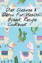 Diet Cleanse & Detox for Health Blank Recipe Cookbook