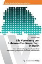 Die Verteilung Von Lebensmitteldiscountern in Berlin