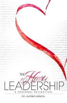 The Heart of Leadership: A Personal Reflection