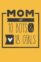 MOM of 10 BOYS & 18 GIRLS