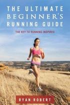 The Ultimate Beginners Running Guide