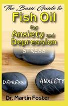 The Basic Guide to Fish Oil for Anxiety and Depression