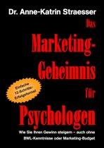 Das Marketing-Geheimnis für Psychologen