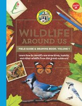 Ranger Rick's Wildlife Around Us Field Guide & Drawing Book: Volume 1
