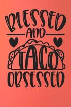 Blessed and Taco Obsessed