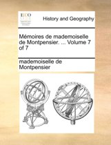 Memoires de Mademoiselle de Montpensier. ... Volume 7 of 7