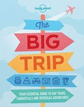 Lonely Planet The Big Trip 4e