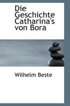 Die Geschichte Catharina's Von Bora