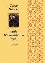Lady Windermere's Fan A Play (comedy)