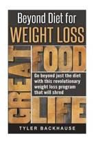 Beyond Diet for Weight Loss