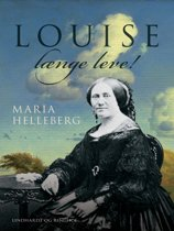 Louise længe leve!. Historisk portr��t
