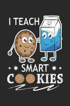 I Teach Smart: Cookies School Teacher Dot Grid Journal, Diary, Notebook 6 x 9 inches with 120 Pages