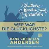 H. C. Andersen: Sämtliche Märchen und Geschichten, Wer war die Glücklichste?