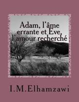 Adam, l'Ame Errante Et Eve, l'Amour Recherche