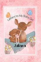 Juliana Letters to My Baby Girl: Personalized Baby Journal