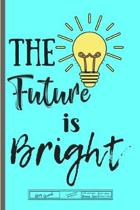 The Future is Bright Story Journal Composition Notebook Half Unruled Drawing Space Half Wide Ruled Lines: Combined Write and Sketch Blank Workbook