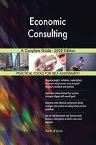 Economic Consulting A Complete Guide - 2020 Edition