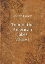 Tour of the American Lakes Volume 1